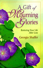 The Gift of Mourning Glories by Georgia Shaffer